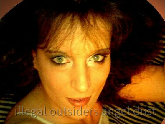 illegal_outsiders_angel_dust 1